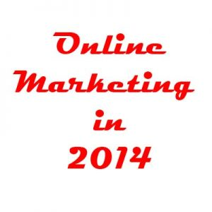 Online Marketing in 2014 by Meir Bulua